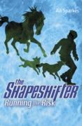Cover-Bild zu Sparkes, Ali: Shapeshifter: Running the Risk (eBook)