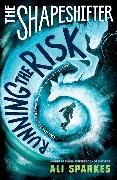 Cover-Bild zu Sparkes, Ali: The Shapeshifter: Running the Risk