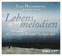 Cover-Bild zu Lebensmelodien - Eine Hommage an Clara und Robert Schumann