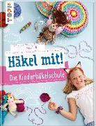 Cover-Bild zu Ganseforth, Jana: Häkel mit! Die Kinderhäkelschule