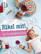 Cover-Bild zu Ganseforth, Jana: Häkel mit! Die Kinderhäkelschule (eBook)