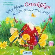 Cover-Bild zu Lütje, Susanne: Vier kleine Osterküken malen eins, zwei, drei