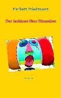 Cover-Bild zu Friedmann, Herbert: Der lachlose Herr Ohnedies