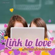 Cover-Bild zu Friedmann, Herbert: Link to Love (Ungekürzt) (Audio Download)