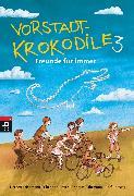 Cover-Bild zu Friedmann, Herbert: Vorstadtkrokodile 3 - Freunde für immer (eBook)