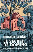 Cover-Bild zu Schär, Brigitte: Le secret de Domino (eBook)