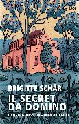 Cover-Bild zu Schär, Brigitte: Il secret da Domino (eBook)