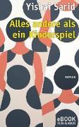 Cover-Bild zu Sarid, Yishai: Alles andere als ein Kinderspiel (eBook)
