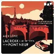 Cover-Bild zu Lépic, Alex: Lacroix und die Toten vom Pont Neuf. Sein erster Fall (Audio Download)