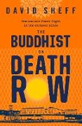 Cover-Bild zu Sheff, David: Buddhist on Death Row (eBook)