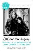 Cover-Bild zu Sheff, David: All We Are Saying: The Last Major Interview with John Lennon and Yoko Ono