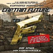 Cover-Bild zu Hamilton, Edmond: Captain Future, Der Sternenkaiser, Folge 3: Die Spur (Audio Download)
