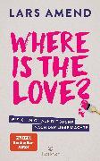 Cover-Bild zu Amend, Lars: Where is the Love? (eBook)