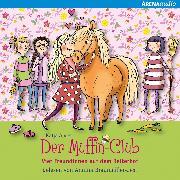 Cover-Bild zu Alves, Katja: Der Muffin-Club (10). Vier Freundinnen auf dem Reiterhof (Audio Download)