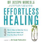 Cover-Bild zu Mercola, Dr Joseph: Effortless Healing (Audio Download)