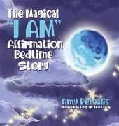 "Cover-Bild zu Petsalis, Amy: The Magical ""I AM"" Affirmation Bedtime Story"