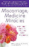 Cover-Bild zu Young, Bruce: Miscarriage, Medicine & Miracles