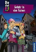 Cover-Bild zu von Vogel, Maja: Die drei !!!, 71, Gefahr in den Ruinen