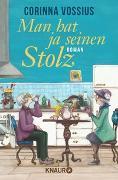 Cover-Bild zu Vossius, Corinna: Man hat ja seinen Stolz