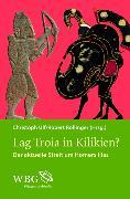 Cover-Bild zu Kofler, Wolfgang (Beitr.): Lag Troja in Kilikien? (eBook)