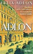 Cover-Bild zu Adlon, Felix: Adlon (eBook)