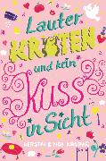 Cover-Bild zu Kropac, Noa: Lauter Kröten und kein Kuss in Sicht (eBook)