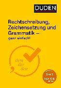 Cover-Bild zu Dudenredaktion (Hrsg.): Rechtschreibung, Zeichensetzung und Grammatik - ganz einfach! (eBook)