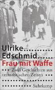 Cover-Bild zu Edschmid, Ulrike: Frau mit Waffe
