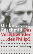 Cover-Bild zu Edschmid, Ulrike: Das Verschwinden des Philip S