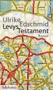 Cover-Bild zu Edschmid, Ulrike: Levys Testament