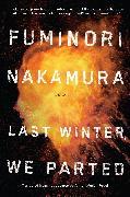 Cover-Bild zu Nakamura, Fuminori: Last Winter We Parted
