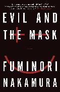 Cover-Bild zu Nakamura, Fuminori: Evil and the Mask (eBook)