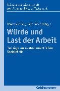 Cover-Bild zu Dietrich, Walter (Reihe Hrsg.): Würde und Last der Arbeit (eBook)