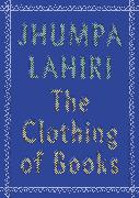 Cover-Bild zu Lahiri, Jhumpa: The Clothing of Books (eBook)