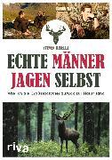 Cover-Bild zu eBook Echte Männer jagen selbst