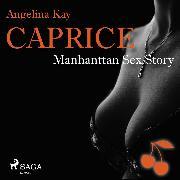 Cover-Bild zu eBook Caprice - Manhanttan Sex Story - Erotikserie (Ungekürzt)