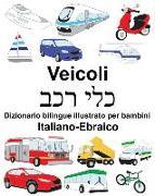 Cover-Bild zu Italiano-Ebraico Veicoli Dizionario Bilingue Illustrato Per Bambini