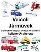 Cover-Bild zu Italiano-Ungherese Veicoli Dizionario Bilingue Illustrato Per Bambini