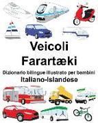 Cover-Bild zu Italiano-Islandese Veicoli/Farartæki Dizionario Bilingue Illustrato Per Bambini