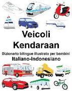 Cover-Bild zu Italiano-Indonesiano Veicoli/Kendaraan Dizionario Bilingue Illustrato Per Bambini