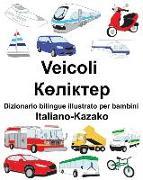 Cover-Bild zu Italiano-Kazako Veicoli Dizionario Bilingue Illustrato Per Bambini