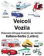 Cover-Bild zu Italiano-Serbo (Latino) Veicoli/Vozila Dizionario Bilingue Illustrato Per Bambini