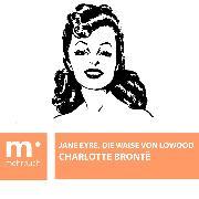 Cover-Bild zu Brontë, Charlotte: Jane Eyre, die Waise von Lowood (eBook)