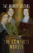 Cover-Bild zu Brontë, Charlotte: The Brontë Sisters: The Complete Novels (eBook)