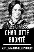 Cover-Bild zu Bronte, Charlotte: Novelistas Imprescindibles - *Charlotte Brontë (eBook)