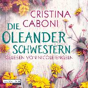 Cover-Bild zu Caboni, Cristina: Die Oleanderschwestern (Audio Download)