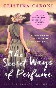 Cover-Bild zu Caboni, Cristina: The Secret Ways of Perfume (eBook)