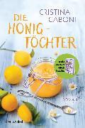Cover-Bild zu Caboni, Cristina: Die Honigtöchter (eBook)