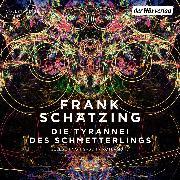 Cover-Bild zu Schätzing, Frank: Die Tyrannei des Schmetterlings (Audio Download)