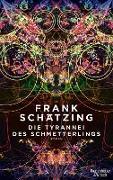 Cover-Bild zu Schätzing, Frank: Die Tyrannei des Schmetterlings (eBook)